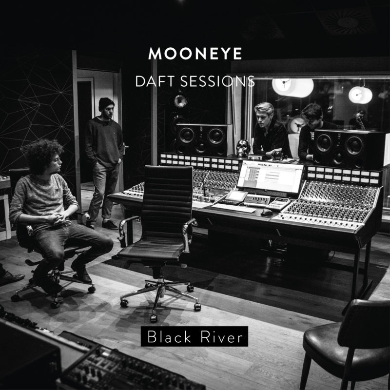 Black River (Daft Sessions) - Mooneye