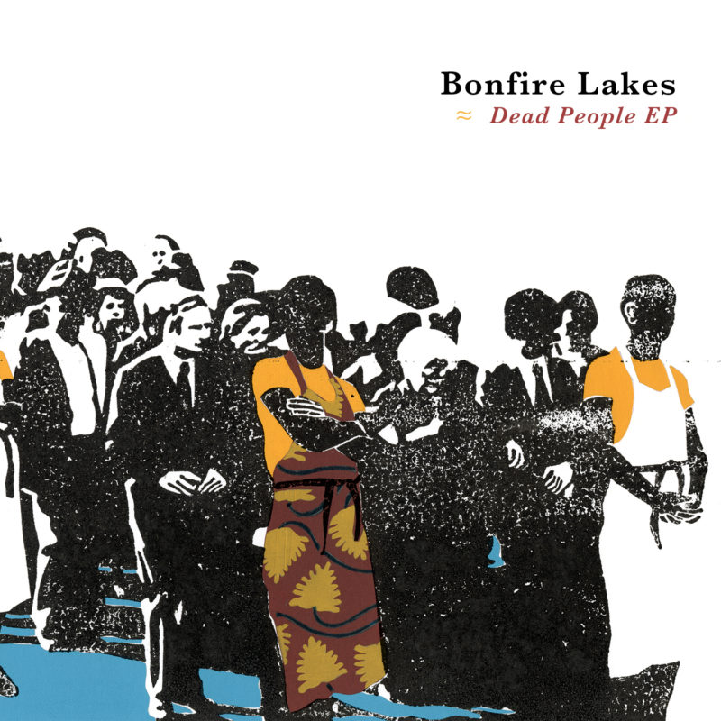 Dead People EP - Bonfire Lakes