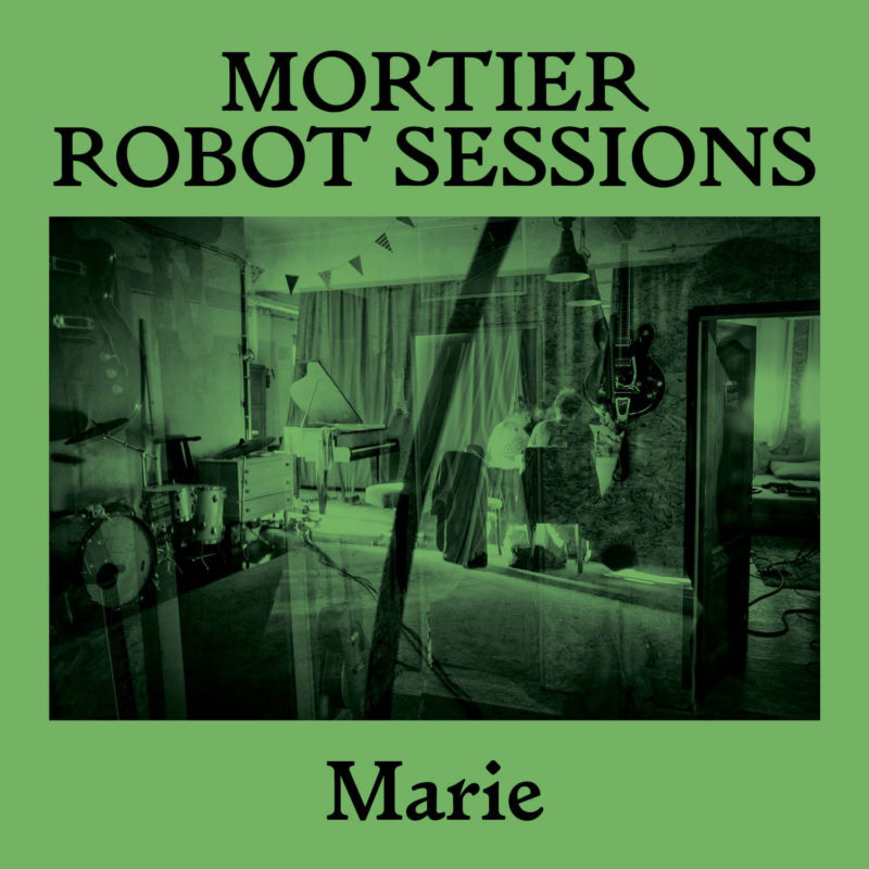 Marie (Robot Sessions)  - Mortier