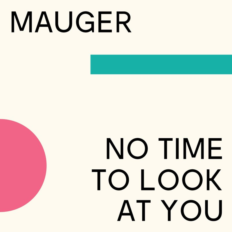 No Time to Look at You - MAUGER