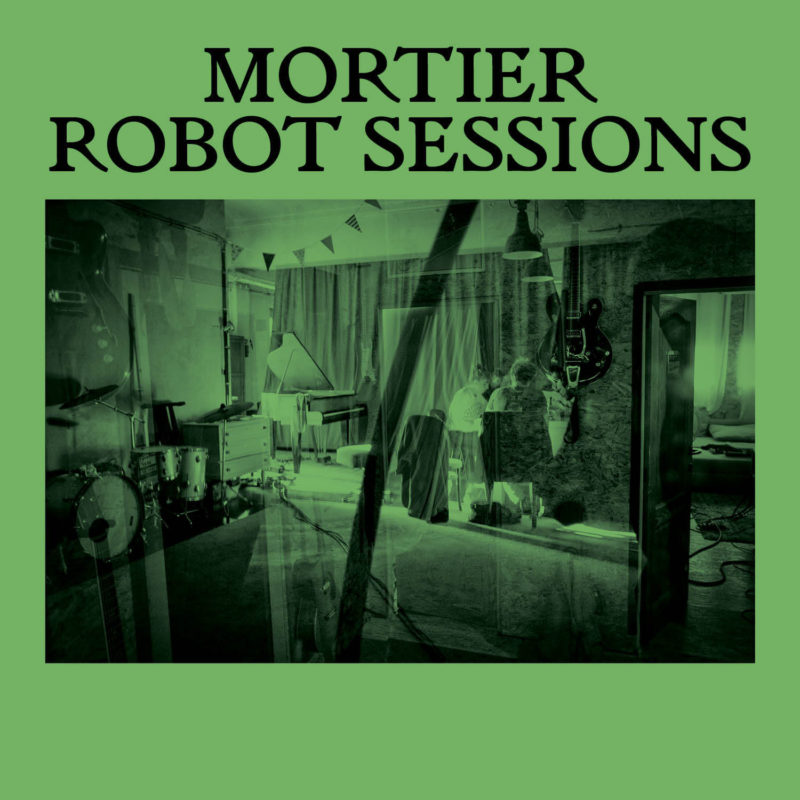 Robot Sessions (digital release only) - Mortier