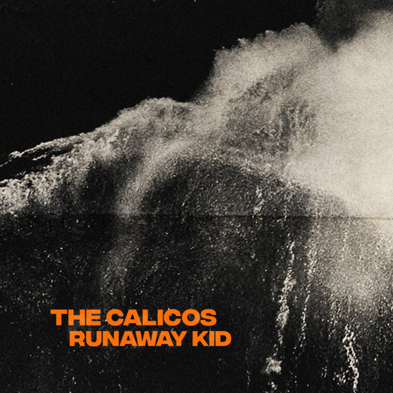 Runaway Kid - The Calicos