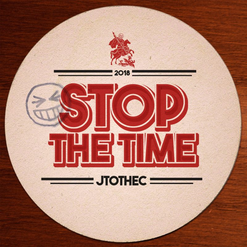 Stop The Time - JTOTHEC