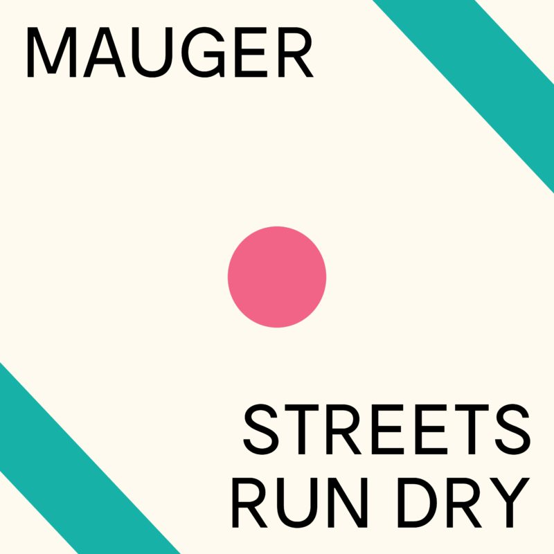 Streets Run Dry - MAUGER