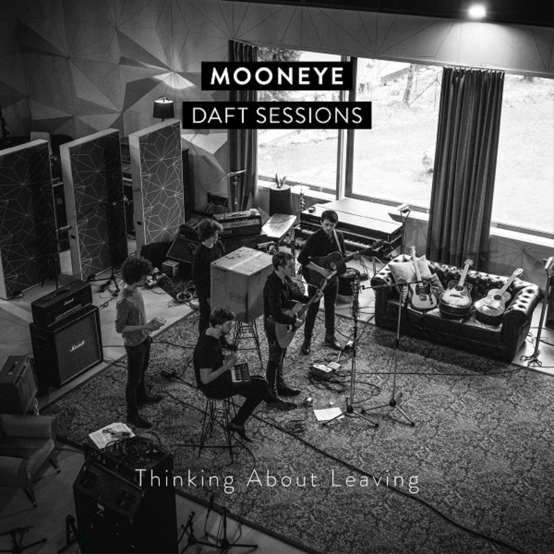 Thinking About Leaving (Daft Sessions) - Mooneye